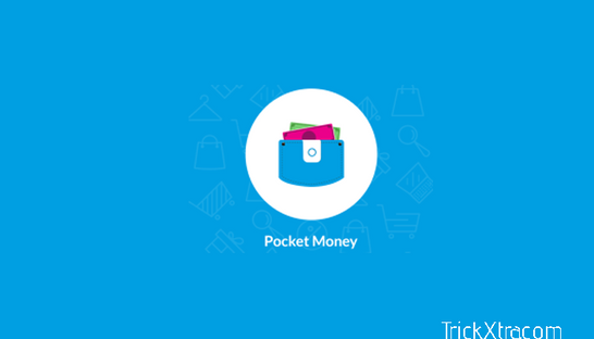 (Unlimited Trick) Pocket Money App – SignUp and get Rs.5, Refer and Ea...
