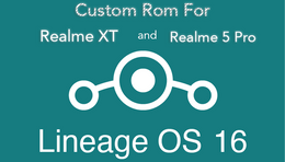 LineageOS 16 Custom Rom for Realme XT and Rea...